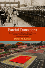 Fateful Transitions : How Democracies Manage Rising Powers, from the Eve of World War I to China's Ascendance - Daniel M. Kliman