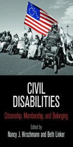 Civil Disabilities : Citizenship, Membership, and Belonging