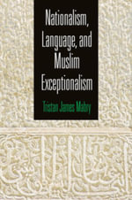 Nationalism, Language, and Muslim Exceptionalism - Tristan James Mabry
