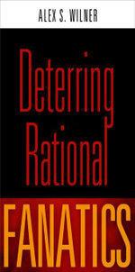 Deterring Rational Fanatics - Alex S. Wilner