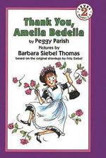 Thank You, Amelia Bedelia - Peggy Parish