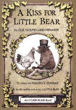 A Kiss for Little Bear : Little Bear - Else Holmelund Minarik