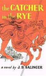 Catcher in the Rye - J D Salinger