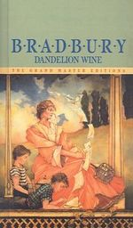 Dandelion Wine : Grand Master Editions (Prebound) - Ray Bradbury