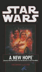 Star Wars : A New Hope - George Lucas