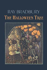 The Halloween Tree : 100 Years of Vampire Fiction - Ray Bradbury