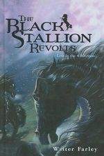 The Black Stallion Revolts - Walter Farley