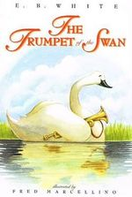 The Trumpet of the Swan - E B White