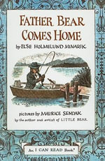 Father Bear Comes Home : I Can Read Book - Else Holmelund Minarik
