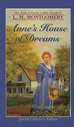 Anne's House of Dreams : Anne of Green Gables Series : Book 5 - L. M. Montgomery