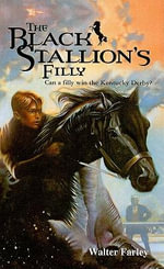 The Black Stallion's Filly : Black Stallion (Prebound) - Walter Farley