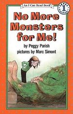 No More Monsters for Me! : I Can Read Books: Level 1 (Pb) - Peggy Parish