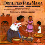 Tortillitas Para Mamma and Other Nursery Rhymes/Spanish and English - Barbara Cooney