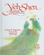 Yeh-Shen : A Cinderella Story from China - Ai-Ling Louie