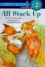 All Stuck Up : Step Into Reading: A Step 2 Book - Linda Hayward