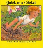 Quick as a Cricket - Audrey Wood