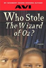 Who Stole the Wizard of Oz? : 000447696 - Avi