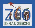 Zoo : Scholastic Biography - Gail Gibbons