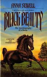 Black Beauty :  The Autobiography of a Horse - Anna Sewell