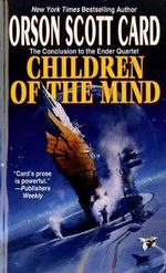 Children of the Mind : Ender Wiggin Saga - Orson Scott Card