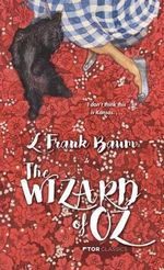 The Wizard of Oz - L. F. Baum