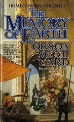 The Memory of Earth : Homecoming Series : Volume 1 - Orson Scott Card