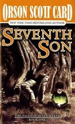 Seventh Son : Alvin Maker Series : Book 1 - Orson Scott Card