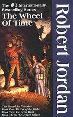 The Wheel of Time Set I, Books 1-3: The Eye of the World, the Great Hunt, the Dragon Reborn :  The Eye of the World, the Great Hunt, the Dragon Reborn - Robert Jordan