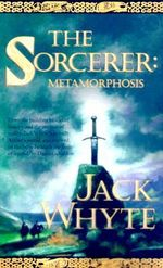 The Sorcerer :  Metamorphosis - Jack Whyte