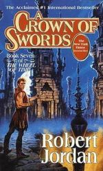 A Crown of Swords : Wheel of Time Series : Book 7 (US Edition) - Robert Jordan