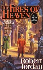 The Fires of Heaven : Wheel of Time Series : Book 5 (US Edition) - Robert Jordan