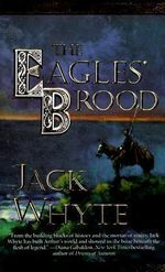 The Eagle's Brood : The Camulod Chronicles - Jack Whyte