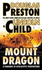 Mount Dragon : A Novel - Douglas J. Preston