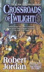 Crossroads of Twilight : Wheel of Time Series : V10 (US EDITION) - Robert Jordan