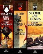Sword of Truth : Wizard's First Rule, Stone of Tears, Blood of the Fold - Terry Goodkind