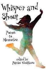 Whisper and Shout : Poems to Memorize