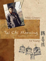 Tai Chi Morning : Snapshots of China - Nikki Grimes