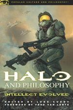 Halo and Philosophy : Intellect Evolved - Luke Cuddy