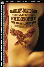 Harley-Davidson and Philosophy : Full-Throttle Aristotle - Bernard E. Rollin