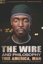 The Wire and Philosophy : This America, Man
