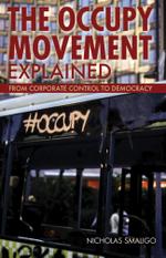 The Occupy Movement Explained - Nicholas Smaligo
