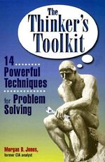 The Thinker's Toolkit : Fourteen Powerful Techniques for Problem Solving - Morgan D. Jones