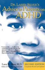 Advice to Parents on ADHD - Larry B. Silver