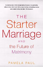 The Starter Marriage/Matrimony - Pamela Paul