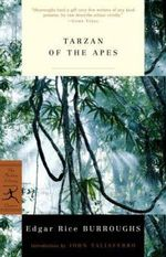 Tarzan of the Apes : Modern Library Classics Ser. - Edgar Rice Burroughs