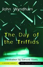 The Day of the Triffids : Modern Library Classics - John Wyndham