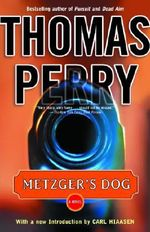 Metzger's Dog : A Novel - Thomas Perry