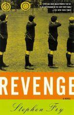 Revenge : A Novel - Stephen Fry