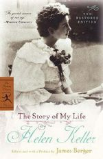 The Story of My Life : The Restored Edition - Helen Keller