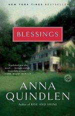 Blessings : A Novel - Anna Quindlen